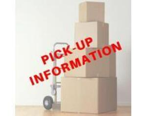 PICK-UP & LOAD-OUT DATE: FRIDAY, MAY 29 FROM 10:00 AM - 4:00 PM. If Unable to Pick-up that date, please arrange with a third party to pick up for you